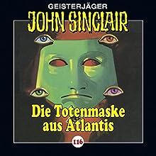 Die Totenmaske aus Atlantis (John Sinclair 116) Hörspiel von Jason Dark Gesprochen von: Dietmar Wunder