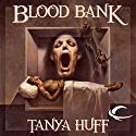 Blood Bank: Blood, Book 6 Audiobook by Tanya Huff Narrated by Justine Eyre