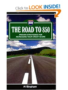 The Road to 850 - Proven Strategies for Increasing Your Credit Scores (2) Al Bingham