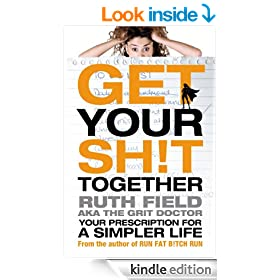 Get Your Sh!t Together: Your Prescription for a Simpler Life