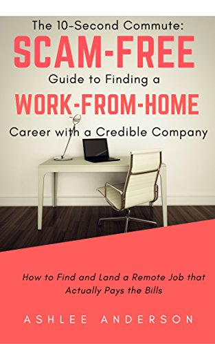 the-10-second-commute-a-scam-free-guide-to-finding-a-work-from-home-career-with-a-credible-company-h