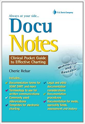 DocuNotes: Clinical Pocket Guide to Effective Charting written by Cherie Rebar RN  MSN  MBA  FNP