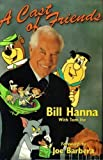 img - for A Cast of Friends by William Hanna, Tom Ito (1996) Hardcover book / textbook / text book