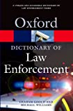 A Dictionary of Law Enforcement (Oxford Paperback Reference) (0192807021) by Gooch, Graham