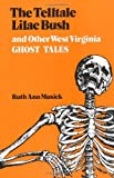 img - for By Ruth Ann Musick The Telltale Lilac Bush and Other West Virginia Ghost Tales (First Edition) book / textbook / text book