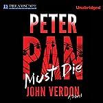 Peter Pan Must Die | John Verdon