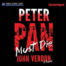Peter Pan Must Die (       UNABRIDGED) by John Verdon Narrated by Robert Fass