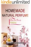 Homemade Natural Perfume (English Edition)