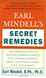 Earl Mindell's Secret Remedies: The Essential Guide to Treating Common Ailments with Vitamins, Minerals, Herbs, and Other Cutting-Edge Supplements (0743226607) by Mindell, Earl