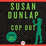 Cop Out (       UNABRIDGED) by Susan Dunlap Narrated by Teri Clark Linden