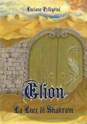 elion-la-luce-di-shakram-elion-saga-vol-2-italian-edition
