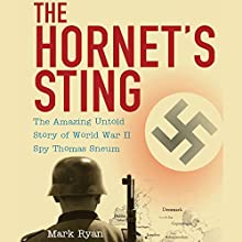 The Hornet's Sting: The Amazing Untold Story of World War II Spy Thomas Sneum (       UNABRIDGED) by Mark Ryan Narrated by Andy Caploe