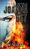 Joanna667 (Trusted Rebels Book 1)