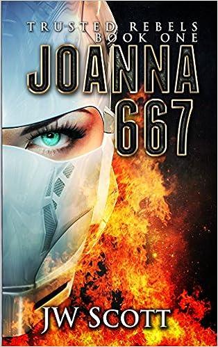 Joanna667 (Trusted Rebels, #1) - JW Scott