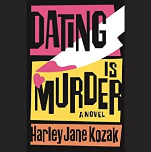 Dating Is Murder | [Harley Jane Kozak]