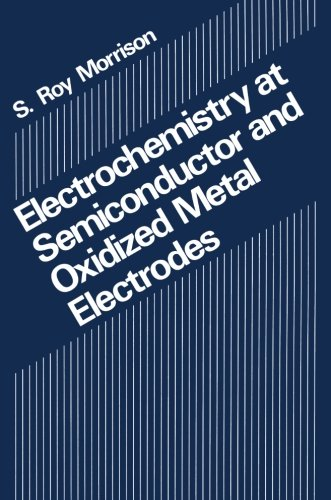 Electrochemistry at Semiconductor and Oxidized Metal Electrodes PDF