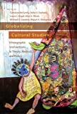 img - for Globalizing Cultural Studies: Ethnographic Interventions in Theory, Method, and Policy (Intersections in Communication and Culture) book / textbook / text book