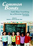 By Deborah A. Byrnes - Common Bonds: Anti-Bias Teaching in a Diverse Society: 3rd (third) Edition
