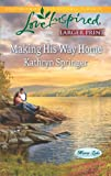 img - for Making His Way Home (Love Inspired LP\Mirror Lake) book / textbook / text book