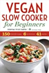 Vegan Slow Cooker for Beginners: Esse...