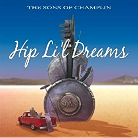 The Sons Of Champlin - 2005 - Hip Li\'l Dreams