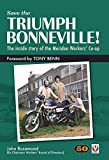 John Rosamond Save the Triumph Bonneville! - The Inside Story of the Meriden Workers' Co-op