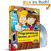 Programmieren lernen für Kinder - Eine verständliche Einführung - Geeignet für Kinder ab der 3. Klasse