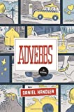 Adverbs: A Novel (0060724412) by Daniel Handler