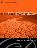 img - for An Introduction to the Desert Fathers: (Cascade Companions) book / textbook / text book