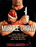 Men's Health Muscle Chow: More Than 150 Meals to Feed Your Muscles and Fuel Your Workouts [Paperback]