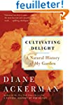 Cultivating Delight: A Natural Histor...