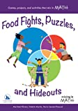 Food Fights, Puzzles, and Hideouts (Mixing in Math)