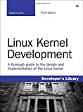 Linux Kernel Development: A thorough guide to the design and implementation of the Linux kernel (Developer's Library)
