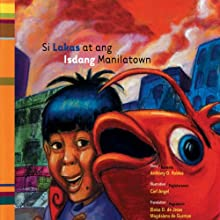 Si Lakas at ang Isdang Manilatown (       UNABRIDGED) by Anthony D. Robles Narrated by Dodo Gonzalez