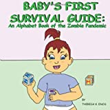 img - for Baby's First Survival Guide: An Alphabet Book of the Zombie Pandemic book / textbook / text book