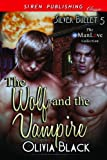 The Wolf and the Vampire [Silver Bullet 5] (Siren Publishing Classic ManLove)