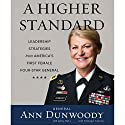 A Higher Standard: Leadership Strategies from America's First Female Four-Star General Audiobook by Ann Dunwoody Narrated by Patricia Santomasso