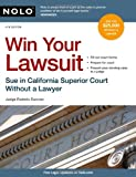 Win Your Lawsuit: Sue in California Superior Court Without a Lawyer (Win Your Lawsuit: A Judges Guide to Representing Yourself in California Supreior Court)