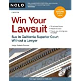 Win Your Lawsuit: Sue in California Superior Court Without a Lawyer (Win Your Lawsuit: A Judges Guide to Representing Yourself in California Supreior Court) ~ Roderic Duncan