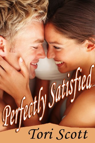 Perfectly Satisfied (Satisfaction ) Tori Scott