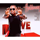 "You Gave Me Lovevon ""Haddaway"""