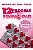 12 Pildoras para enamorar: Tratamiento eficaz contra la soledad (SimpleMENTE Libros n� 4)