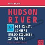 Hudson River: Die Kunst, schwere Entscheidungen zu treffen