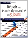 R�ussir son �tude de march� en 5 jour...