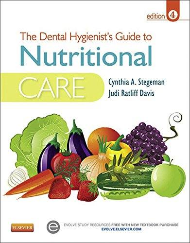 The Dental Hygienist's Guide to Nutritional Care (Stegeman, Dental Hygienist's Guide to Nutrional Care)