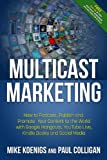 img - for Multicast Marketing: How to Podcast, Publish and Promote Your Content to the World with Google Hangouts, YouTube Live, Kindle Books, Mobile and Social Media book / textbook / text book