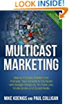 Multicast Marketing: How to Podcast,...