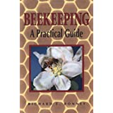 Beekeeping: A Practical Guideby Richard E. Bonney