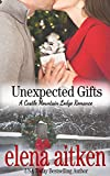Unexpected Gifts (A Castle Mountain Lodge Romance Book 1)