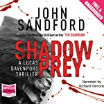 Shadow Prey: A Lucas Davenport Mystery, Book 2 (       UNABRIDGED) by John Sandford Narrated by Richard Ferrone